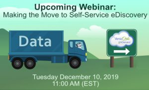 Upcoming Webinar - Making the Move to Self-Service eDiscovery